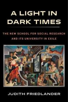 Author Readings, February 21, 2019, 02/21/2019, A Light in Dark Times: The New School for Social Research and its University in Exile