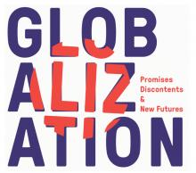 Lectures, February 21, 2019, 02/21/2019, Globalization: Promises, Discontents and New Futures