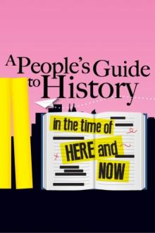 Plays, February 16, 2019, 02/16/2019, A People's Guide to History in the Time of Here and Now: Two Versions of the Past