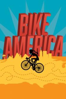 Plays, February 16, 2019, 02/16/2019, Bike America: A Multigenerational Odyssey to Discover Our Obsession with Happiness