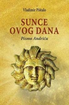 Author Readings, February 08, 2019, 02/08/2019, The Sun of This Day: A Letter to Ivo Andrić