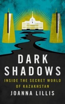 Author Readings, February 12, 2019, 02/12/2019, Dark Shadows: Inside the Secret World of Kazakhstan