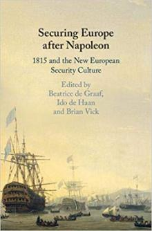 Author Readings, February 27, 2019, 02/27/2019, Securing Europe after Napoleon: 1815 and the New European Security Culture
