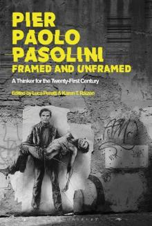 Author Readings, February 07, 2019, 02/07/2019, Pier Paolo Pasolini, Framed and Unframed: A Thinker for the Twenty-First Century