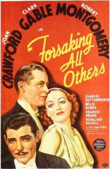 Films, February 25, 2019, 02/25/2019, Forsaking All Others (1934): Romantic comedy-drama starring Joan Crawford and Clark Gable