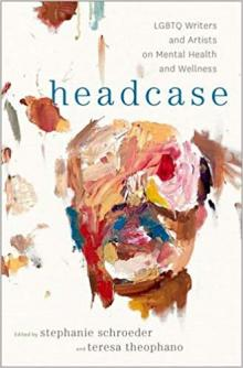 Author Readings, February 12, 2019, 02/12/2019, Headcase: LGBTQ Writers and Artists on Mental Health and Wellness