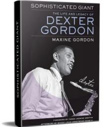 Author Readings, February 14, 2019, 02/14/2019, Sophisticated Giant: The Life and Legacy of Dexter Gordon