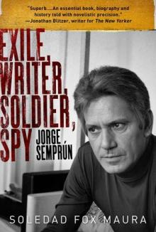 Author Readings, February 08, 2019, 02/08/2019, Exile, Writer, Soldier, Spy: Jorge Semprún