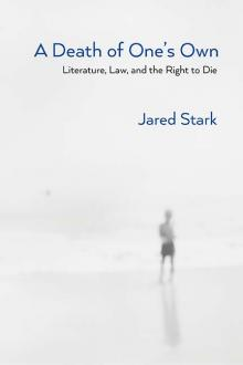 Author Readings, February 08, 2019, 02/08/2019, A Death of One's Own: Literature, Law, and the Right to Die