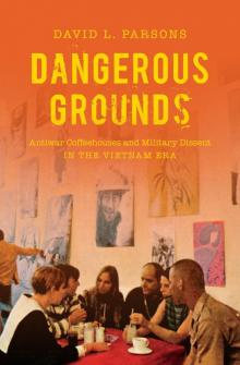Author Readings, February 12, 2019, 02/12/2019, Dangerous Grounds: Antiwar Coffeehouses and Military Dissent in the Vietnam Era