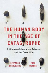 Author Readings, February 19, 2019, 02/19/2019, The Human Body in the Age of Catastrophe: Brittleness, Integration, Medicine, and the Great War
