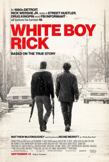 Films, June 15, 2019, 06/15/2019, White Boy Rick (2018): Story of a 14 year old FBI informant starring Matthew McConaughey