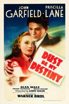 Films, February 20, 2019, 02/20/2019, Dust Be My Destiny (1939): Story of an ex-con suspected for murder