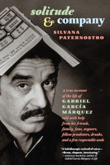 Author Readings, March 18, 2019, 03/18/2019, Solitude & Company: A True Account of the Life of Gabriel Garcia Marquez
