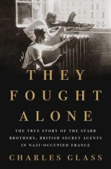 Author Readings, March 05, 2019, 03/05/2019, They Fought Alone: The True Story of the Starr Brothers, British Secret Agents in Nazi-Occupied France