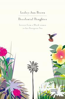 Author Readings, February 22, 2019, 02/22/2019, Decolonial Daughter: Letters from a Black Woman to Her European Son