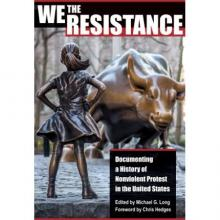 Author Readings, March 01, 2019, 03/01/2019, We the Resistance: Documenting a History of Nonviolent Protest in the United States