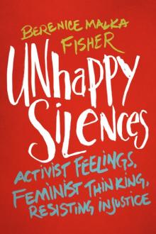 Author Readings, March 08, 2019, 03/08/2019, Unhappy Silences: Activist Feelings, Feminist Thinking, Resisting Injustice