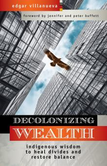 Author Readings, March 25, 2019, 03/25/2019, Decolonizing Wealth: Indigenous Wisdom to Heal Divides and Restore Balance