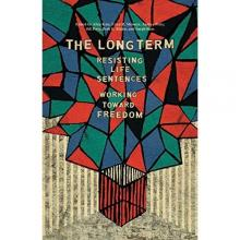 Author Readings, March 27, 2019, 03/27/2019, The Long Term: Resisting Life Sentences Working Toward Freedom