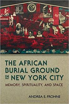 Author Readings, February 21, 2019, 02/21/2019, The African Burial Ground In New York City