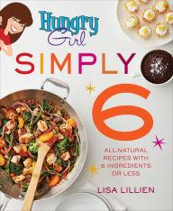 Author Readings, March 05, 2019, 03/05/2019, Hungry Girl Simply 6: All-Natural Recipes with 6 Ingredients or Less