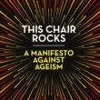 Author Readings, March 04, 2019, 03/04/2019, This Chair Rocks: A Manifesto Against Ageism