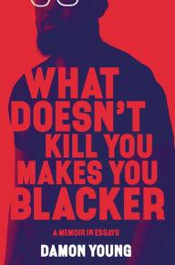 Author Readings, March 25, 2019, 03/25/2019, What Doesn't Kill You Makes You Blacker: A Memoir in Essays
