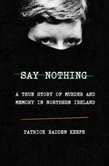 Author Readings, March 11, 2019, 03/11/2019, Say Nothing: A True Story of Murder and Memory in Northern Ireland