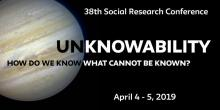 Conferences, April 05, 2019, 04/05/2019, Unknowability: How Do We Know What Cannot Be Known?
