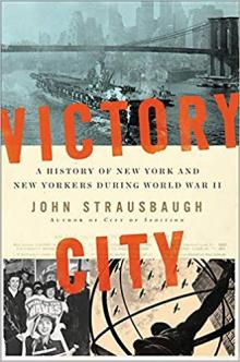 Author Readings, March 27, 2019, 03/27/2019, Victory City: A History of New York and New Yorkers During World War II