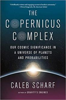 Author Readings, March 13, 2019, 03/13/2019, The Copernicus Complex: Our Cosmic Significance in a Universe of Planets and Probabilities