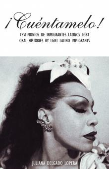 Author Readings, March 12, 2019, 03/12/2019, ¡Cuéntamelo!: Oral Histories by LGBT Latino Immigrants