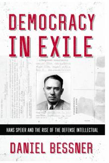 Author Readings, March 21, 2019, 03/21/2019, Democracy in Exile: Hans Speier and the Rise of the Defense Intellectual
