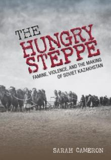Author Readings, March 12, 2019, 03/12/2019, The Hungry Steppe: Famine, Violence, and the Making of Soviet Kazakhstan