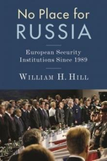 Author Readings, March 28, 2019, 03/28/2019, No Place for Russia: European Security Institutions Since 1989