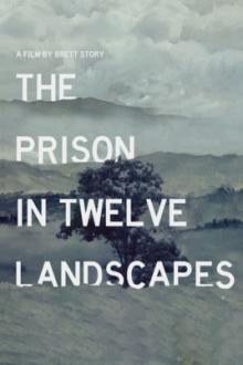 Films, March 05, 2019, 03/05/2019, The Prison in Twelve Landscapes (2016): Unlikely Jails