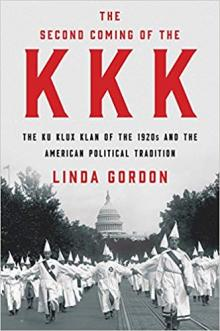 Author Readings, March 21, 2019, 03/21/2019, The Second Coming of the KKK: The Ku Klux Klan of the 1920s and the American Political Tradition