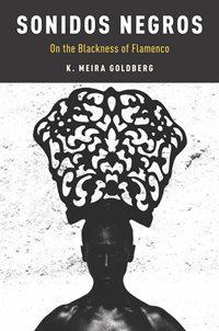 Author Readings, March 05, 2019, 03/05/2019, Sonidos Negros: On the Blackness of Flamenco