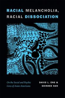 Author Readings, March 25, 2019, 03/25/2019, Racial Melancholia, Racial Dissociation: On the Social and Psychic Lives of Asian Americans