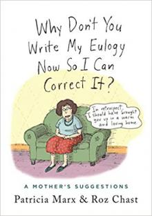 Author Readings, April 16, 2019, 04/16/2019, Why Don't You Write My Eulogy Now So I Can Correct It?: A New Yorker Writer and Cartoonist Collaborate