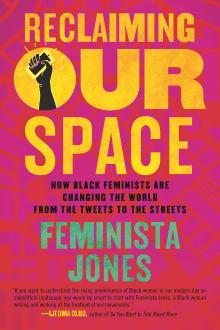 Author Readings, March 04, 2019, 03/04/2019, Reclaiming Our Space: How Black Women Are Changing the World from the Tweets to the Streets
