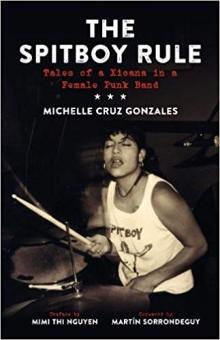 Author Readings, March 26, 2019, 03/26/2019, The Spitboy Rule: Tales of a Xicana in a Female Punk Band