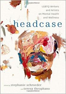 Readings, April 18, 2019, 04/18/2019, Headcase: LGBTQ Writers and Artists on Mental Health and Wellness