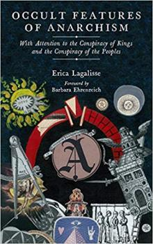 Author Readings, April 23, 2019, 04/23/2019, Occult Features of Anarchism: With Attention to the Conspiracy of Kings and the Conspiracy of the Peoples