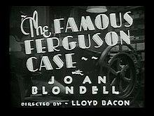 Films, March 06, 2019, 03/06/2019, The Famous Ferguson Case (1932): Different Approaches By Two Reporters To The Same Murder