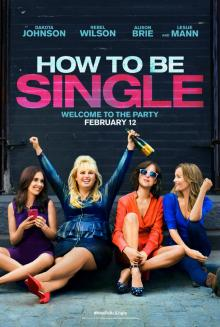 Films, March 22, 2019, 03/22/2019, How to Be Single (2016): Young Adults And Their Relationships