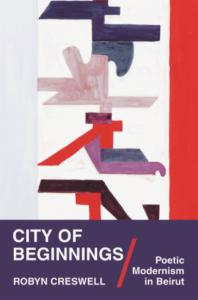 Author Readings, March 10, 2019, 03/10/2019, City of Beginnings: Poetic Modernism in Beirut