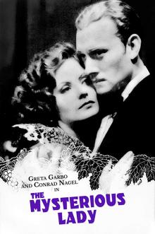 Films, March 11, 2019, 03/11/2019, The Mysterious Lady (1928): Silent Romance Based On A Novel Starring Greta Garbo