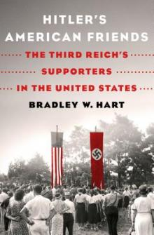 Author Readings, April 03, 2019, 04/03/2019, Hitler's American Friends: The Third Reich's Supporters in the United States